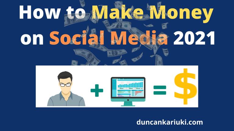 How to Make Money on Social Media 2021
